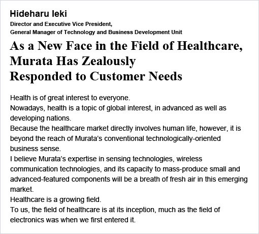 As a New Face in the Field of Healthcare, Murata Has Zealously Responded to Customer Needs / Hideharu Ieki