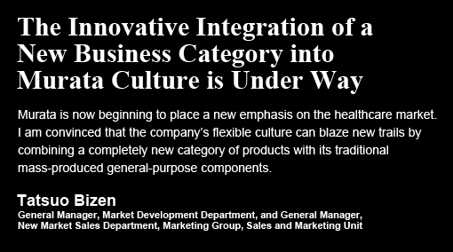 The Innovative Integration of a New Business Category into Murata Culture is Under Way / Tatsuo Bizen