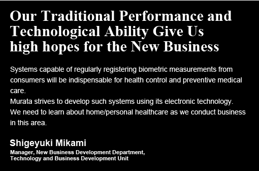 Our Traditional Performance and Technological Ability Give Us high hopes for the New Business / Shigeyuki Mikami