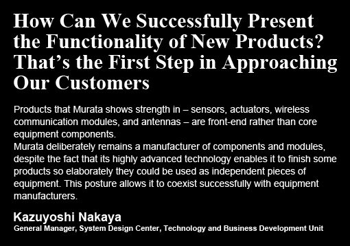 How Can We Successfully Present the Functionality of New Products? That's the First Step in Approaching Our Customers / Kazuyoshi Nakaya